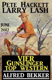 Vier Gunslinger Top Western Juni 2017: Sammelband