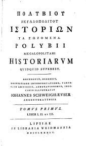 Polybii Megalopolitani Historiarum quidquid superest. Recensuit... Johannes Schweighaeuser: Volume 1