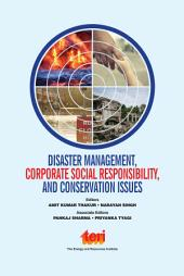 Disaster Management, Corporate Social Responsibility and Conservation Issues