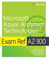 Exam Ref AZ 300 Microsoft Azure Architect Technologies PDF