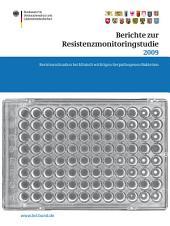 Berichte zur Resistenzmonitoringstudie 2009: Resistenzsituation bei klinisch wichtigen tierpathogenen Bakterien