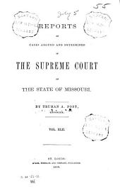 Reports of Cases Argued and Determined in the Supreme Court of the State of Missouri: Volume 42