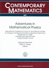 Adventures in Mathematical Physics: International Conference in Honor of Jean-Michel Combes on Transport and Spectral Problems in Quantum Mechanics, September 4-6, 2006, Université de Cergy-Pointoise, Cergy-Pointoise, France
