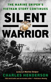 Silent Warrior: The Marine Sniper's Story Vietnam Continues