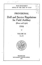 Provisional Drill and Service Regulations for Field Artillery (horse and Light) 1916 ...