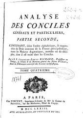 Analyse des conciles généraux et particuliers: partie seconde : contenant selon l'ordre alphabetique & rapprochées du droit nouveau de la France