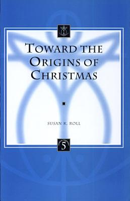 Toward the Origins of Christmas