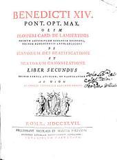 Benedicti XIV ... De servorum Dei beatificatione et beatorum canonizatione liber secundus