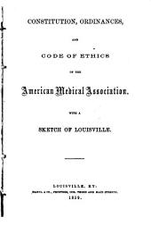 Constitution, Ordinances, and Code of Ethics: With a Sketch of Louisville