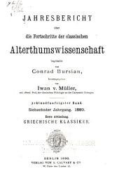 Jahresbericht über die Fortschritte der klassischen Altertumswissenschaft: 1889, Band 58