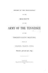Report of the Proceedings of the Society of the Army of the Tennessee at the ... Meeting[s] ...: Volume 26