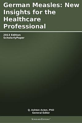 German Measles  New Insights for the Healthcare Professional  2013 Edition PDF