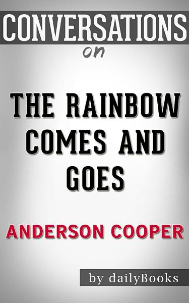 The Rainbow Comes and Goes by Anderson Cooper | Conversation Starters