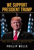We Support President Trump  Why All Americans Should Too  PDF