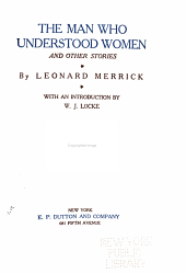 The Works of Leonard Merrick: The man who understood women