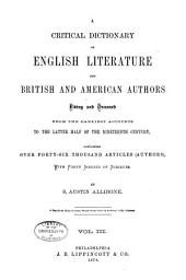 A Critical Dictionary of English Literature and British and American Authors, Living and Deceased, from the Earliest Accounts to the Latter Half of the Nineteenth Century: Volume 3