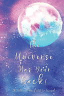 The Universe Has Your Back!