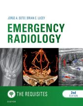 Emergency Radiology: The Requisites E-Book: Edition 2
