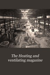 The Heating and Ventilating Magazine: Volume 11