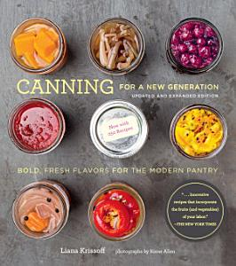 Canning for a New Generation  Updated and Expanded Edition Book