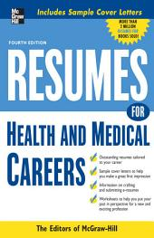 Resumes for Health and Medical Careers: Edition 4