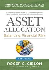 Asset Allocation: Balancing Financial Risk, Fifth Edition: Balancing Financial Risk, Fifth Edition, Edition 5