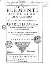 De gli Elementi d'Euclide libri quindici, con gli scholii antichi... Tradotti prima in lingua latina da M. Federico Commandino da Urbino...