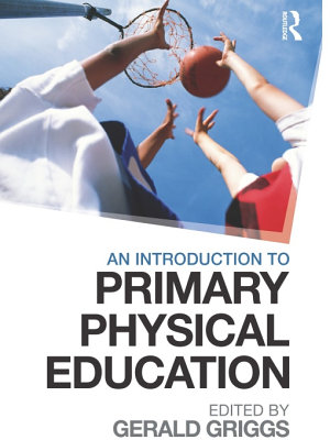 An Introduction to Primary Physical Education PDF