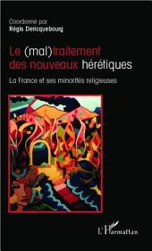 Le (mal)traitement des nouveaux hérétiques: La France et ses minorités religieuses
