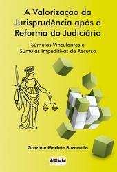 A Valorização da Jurisprudência após a Reforma do Judiciário