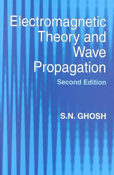 Electromagnetic Theory And Wave Propagation