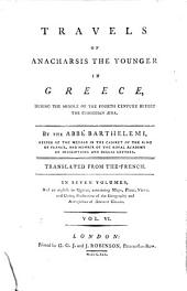 Travels of Anacharsis the Younger in Greece, During the Middle of the Fourth Century Before the Christian Era: Volume 6