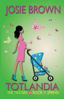 Download Totlandia   Book 7  The Twosies  Spring  Book