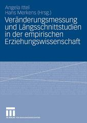 Veränderungsmessung und Längsschnittstudien in der empirischen Erziehungswissenschaft