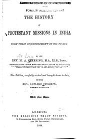 The History of Protestant Missions in India: From Their Commencement in 1706 to 1881