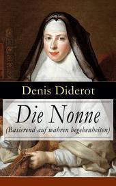 Die Nonne (Basierend auf wahren begebenheiten): Historischer Roman