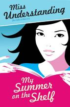 Miss Understanding  My Summer on the Shelf PDF
