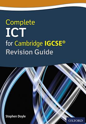 Complete ICT for Cambridge IGCSE   Revision Guide PDF