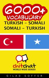 6000+ Turkish - Somali Somali - Turkish Vocabulary