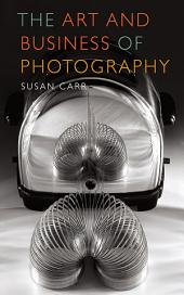 The Art and Business of Photography