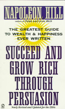 Succeed and Grow Rich Through Persuasion Book