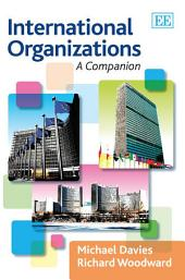 International Organizations: A Companion