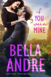 If You Were Mine: The Sullivans: (Contemporary Romance)