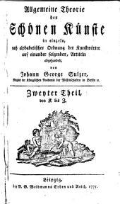 Allgemeine Theorie der schönen Künste in einzeln, nach alph. Ordnung der kunstwörter ... abgehandelt: Band 2