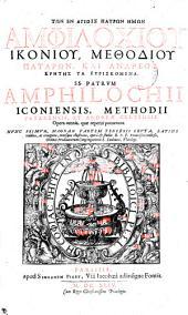 SS. PATRVM AMPHILOCHII ICONIENSIS, METHODII PATARENSIS, ET ANDREAE CRETENSIS Opera omnia ...