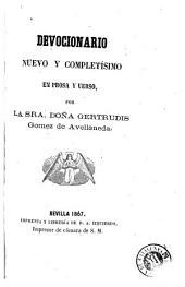 Devocionario nuevo y completisimo en prosa y verso por la sra. Dona Gertrudis Gomez de Avellaneda