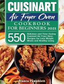 Cuisinart Air Fryer Oven Cookbook for Beginners 2021