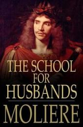 The School for Husbands: L'Ecole des maris