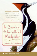 In Search of the Ivory Billed Woodpecker PDF