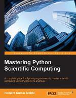Mastering Python Scientific Computing